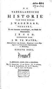 De vaderlandsche Historie van den heere J. Wagenaar, verkort, en met leerzaame aanmerkingen, ten dienste der Nederlandsche jeugd,: Volume 1