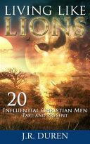 Living Like Lions   20 Influential Christian Men Past And Present