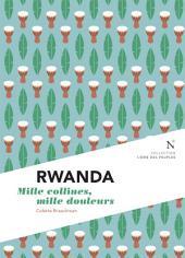 Rwanda : Mille collines, mille douleurs: L'Âme des peuples