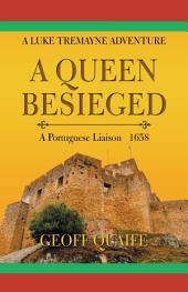 A Queen Besieged: A Portuguese Liaison 1658