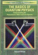The Basics of Quantum Physics