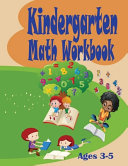 Kindergarten Math Workbook   Excellent Activity Book for Kids 3 5  Easy and Beautiful Exercises for Future Scholars  Perfect Preschool Gift PDF