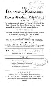 The Botanical Magazine, Or, Flower-garden Displayed: In which the Most Ornamental Foreign Plants, Cultivated in the Open Ground, the Green-house, and the Stove, are Accurately Represented in Their Natural Colours ..., Volume 14