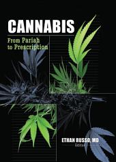 Cannabis: From Pariah to Prescription