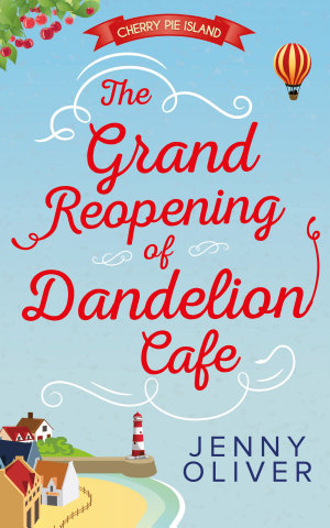 The Grand Reopening Of Dandelion Cafe  Cherry Pie Island  Book 1