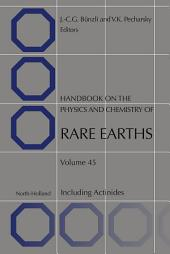 Handbook on the Physics and Chemistry of Rare Earths: Volume 45