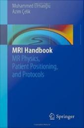 MRI Handbook: MR Physics, Patient Positioning, and Protocols