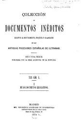 Colección de documentos ineditos relativos al descubrimiento: conquista y organización de las antiguas posesiones españolas de ultramar