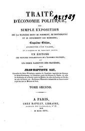 Traité d'économie politique, ou Simple exposition de la manière dont se forment, se distribuent et se consomment les richesses: Volume2