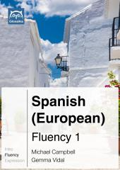 Spanish (European) Fluency 1 (Ebook + mp3): Glossika Mass Sentences