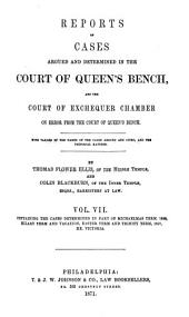 Reports of Cases Argued and Determined in the English Courts of Common Law: With Tables of the Cases and Principal Matters, Volume 90