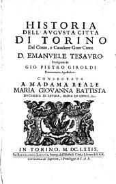 Historia dell'augusta città di Torino, del conte... D. Emanuele Tesauro, proseguita da Gio. Pietro Giroldi,...