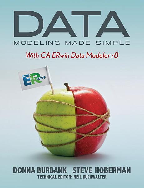 Data Modeling Made Simple with CA ERwin Data Modeler r8 PDF