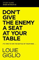 Don't Give the Enemy a Seat at Your Table Study Guide
