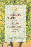 "Dreams, ""Evolution,"" and Value Fulfillment, Volume One"