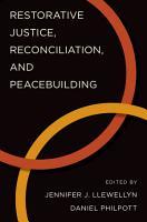 Restorative Justice  Reconciliation  and Peacebuilding PDF