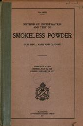 Method of Investigation and Test of Smokeless Powder for Small Arms and Cannon. Feb. 10, 1910. Rev. July 25, 1913
