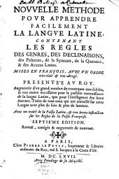 Nouvelle méthode pour apprendre facilement la langue latine: contenant les règles des genres, des declinaisons ...