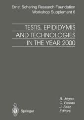 Testis, Epididymis and Technologies in the Year 2000: 11th European Workshop on Molecular and Cellular Endocrinology of the Testis