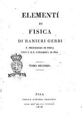 Elementi di fisica di Ranieri Gerbi p. professore di fisica nell'I. e R. Università di Pisa. Tomo primo [-terzo]: Volume 2