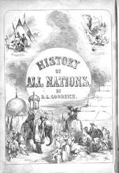 A History of All Nations, from the Earliest Periods to the Present Time; Or, Universal History: in which the History of Every Nation, Ancient and Modern, is Separately Given: Illustrated by 70 Stylographic Maps and 700 Engravings, Volume 1