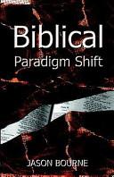 Biblical Paradigm Shift