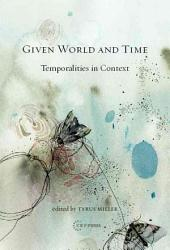 Given World and Time: Temporalities in Context