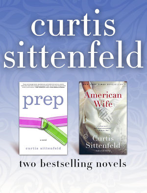 Prep and American Wife  Two Bestselling Novels