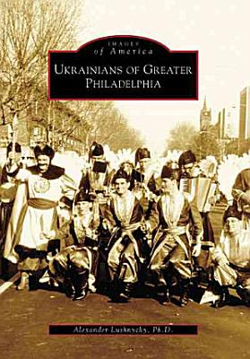 Ukrainians of Greater Philadelphia PDF