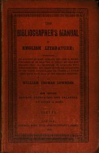 The bibliographer s manual of English literature  containing an account of rare  curious  and useful books  publ  in or relating to Great Britain and Ireland PDF