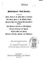 Shakespeare Jest-books: Reprints of the Early and Very Rare Jest-books Supposed to Have Been Used by Shakespeare, Volume 3