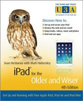 iPad for the Older and Wiser: Get Up and Running with Your Apple iPad, iPad Air and iPad Mini, Edition 4