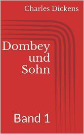 Dombey und Sohn -: Band 1