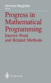 Progress in Mathematical Programming: Interior-Point and Related Methods