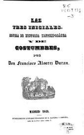 Las tres iniciales: novela de historia contemporánea y de costumbres