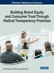 Building Brand Equity and Consumer Trust Through Radical Transparency Practices PDF