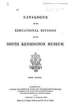 Catalogue of the Educational Division of the South Kensington Museum  Fourth edition PDF