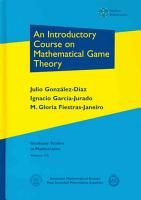 An Introductory Course on Mathematical Game Theory PDF