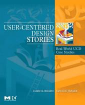 User-Centered Design Stories: Real-World UCD Case Studies