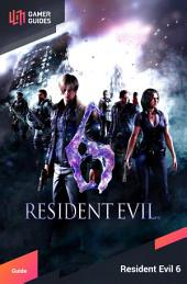 Resident Evil 6 - Strategy Guide