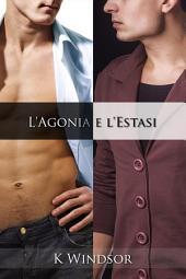 L'Agonia e l'Estasi: Una Fantasia Erotica Gay