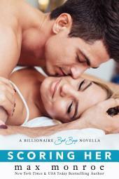 Scoring Her: A Billionaire Bad Boys Novella (Book 3.5)