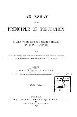 An Essay on the Principle of Population Or a View of Its Past and Present Effects on Human Hapiness PDF