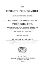 The Complete Phonographer, and Reporter's Guide