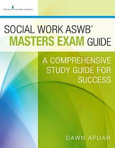 Social Work ASWB Masters Exam Guide Book