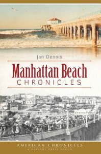 Manhattan Beach Chronicles Book