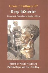 Deep Histories: Gender and Colonialism in Southern Africa