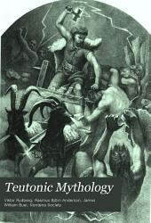 Teutonic Mythology: Gods and Goddesses of the Northland, Volume 9, Part 1