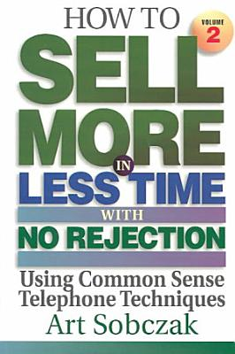 How to Sell More  in Less Time  with No Rejection PDF