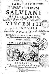 Sanctorum presbyterorum Salviani Massiliensis et Vincentii Lirinensis Opera. Stephanus Baluzius... ad fidem codicum Mss. emendavit notisque illustravit